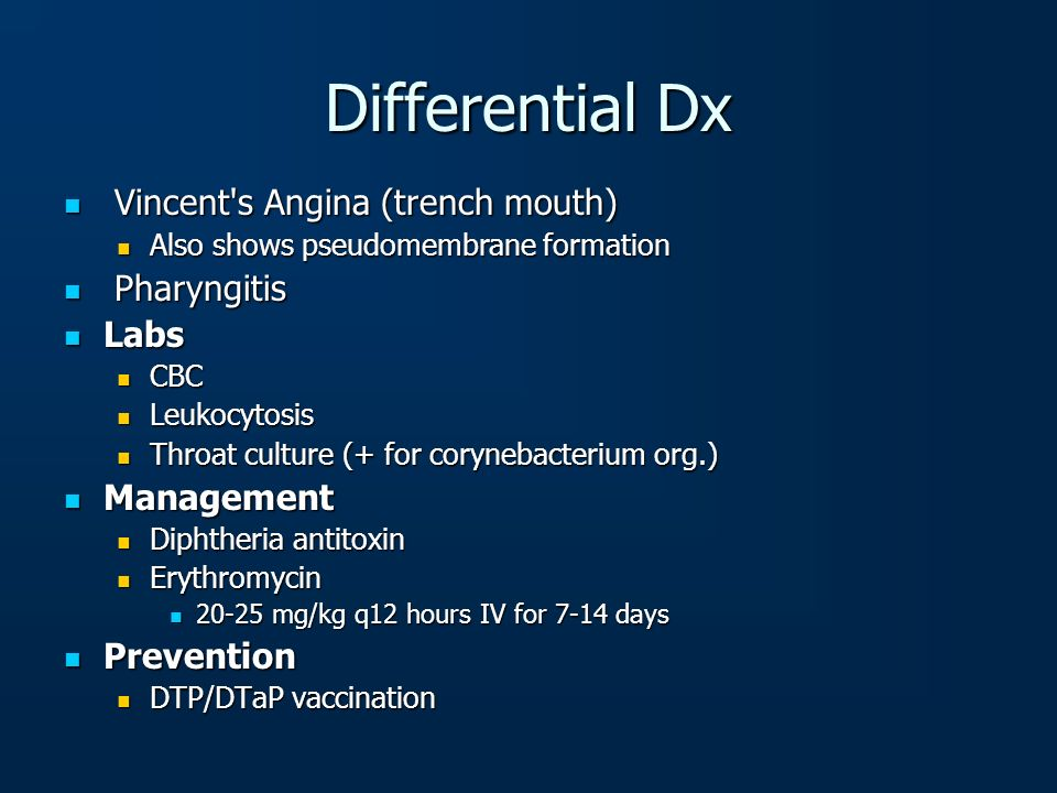 Differential Dx Vincent s Angina (trench mouth) Pharyngitis Labs