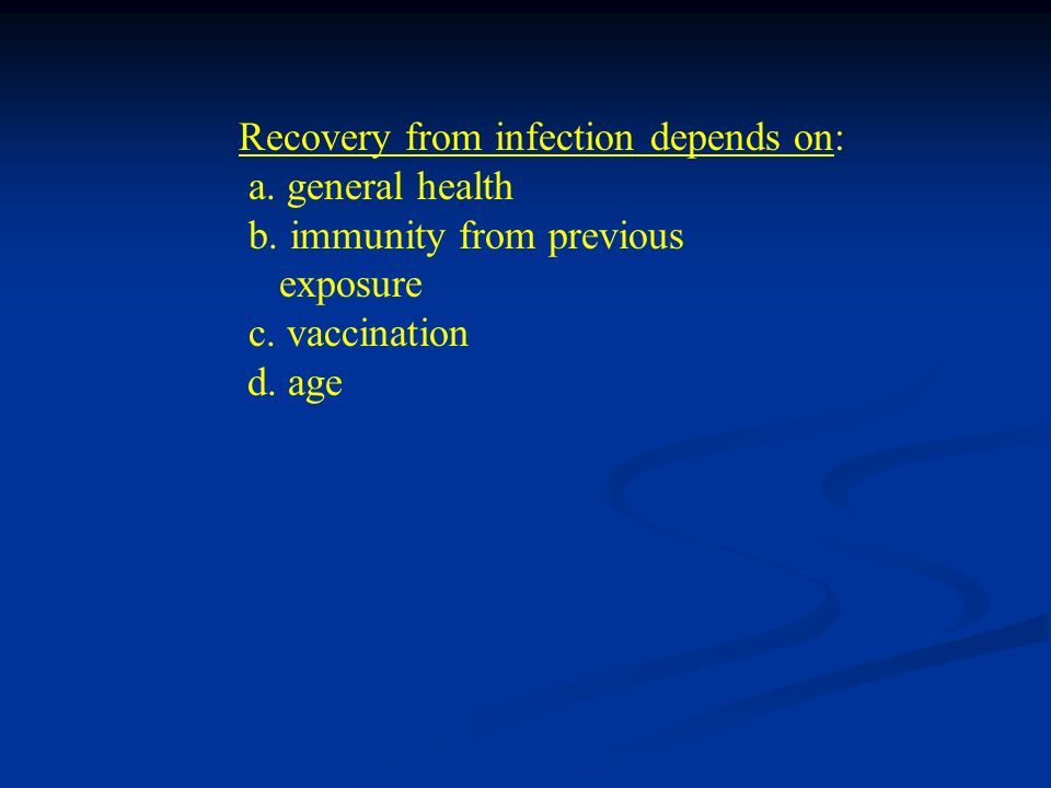 Recovery from infection depends on: a. general health