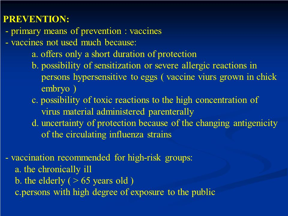 PREVENTION: - primary means of prevention : vaccines. - vaccines not used much because: a. offers only a short duration of protection.