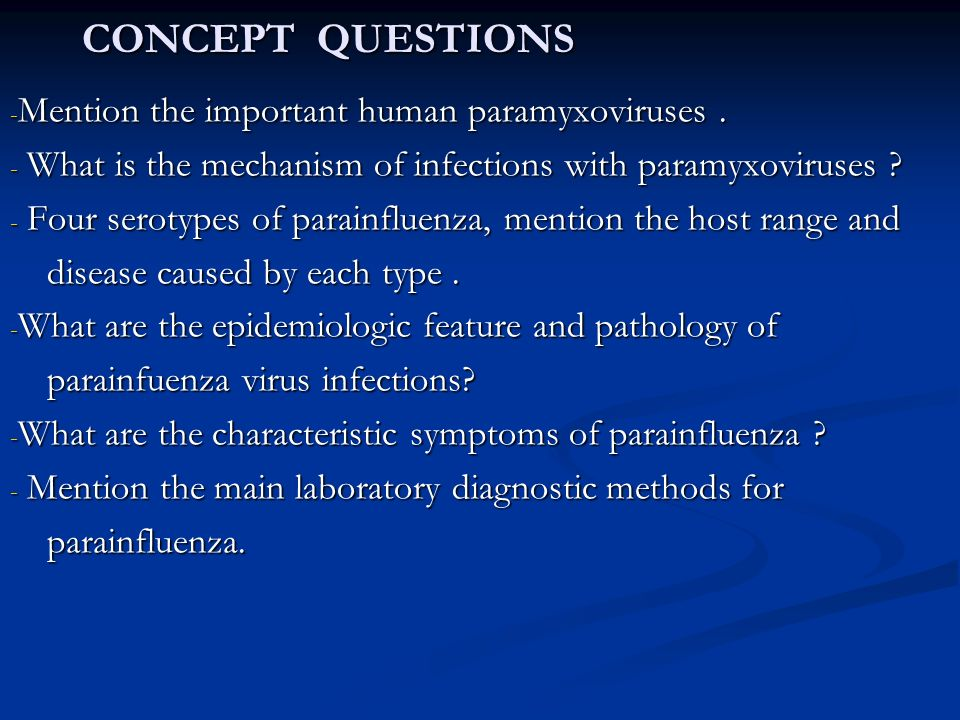 CONCEPT QUESTIONS Mention the important human paramyxoviruses .