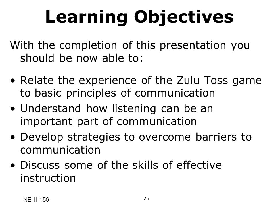 Learning Objectives With the completion of this presentation you should be now able to:
