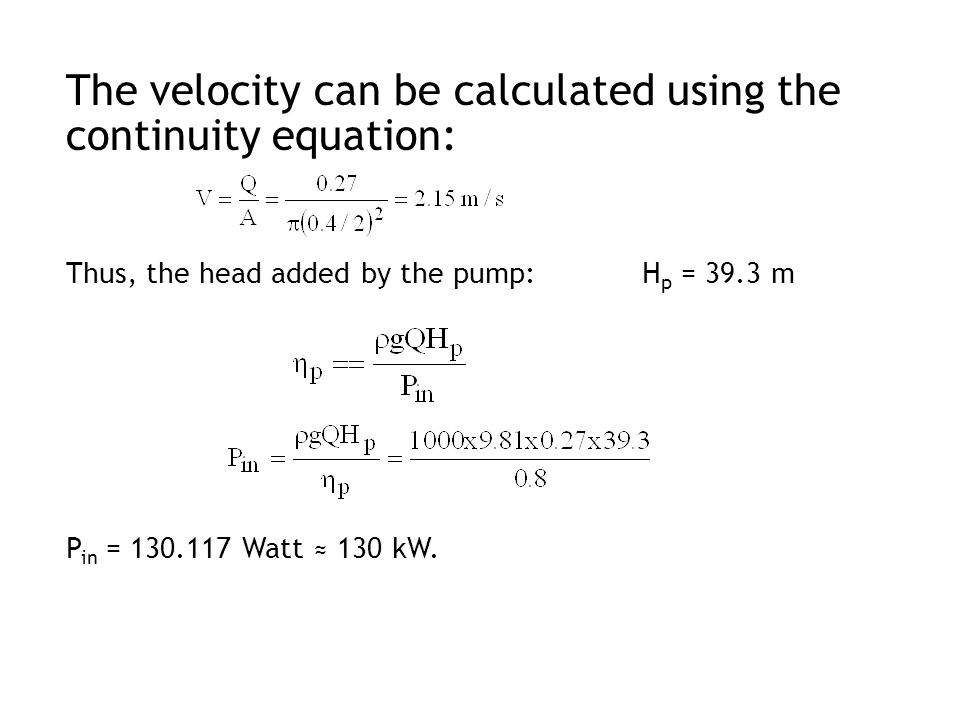The velocity can be calculated using the continuity equation: