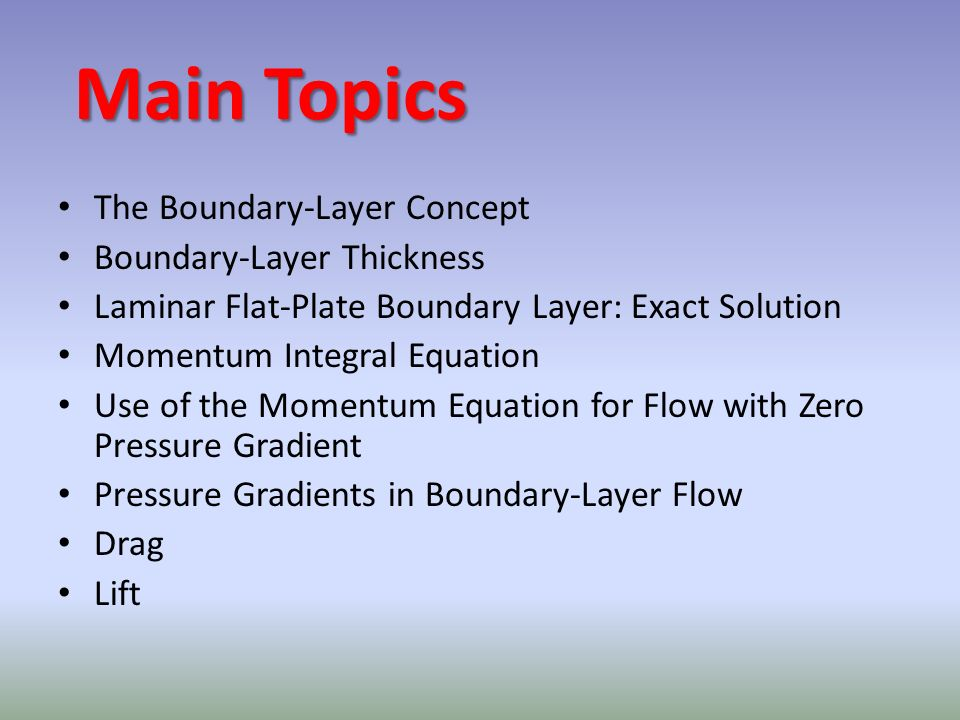 Main Topics The Boundary-Layer Concept Boundary-Layer Thickness