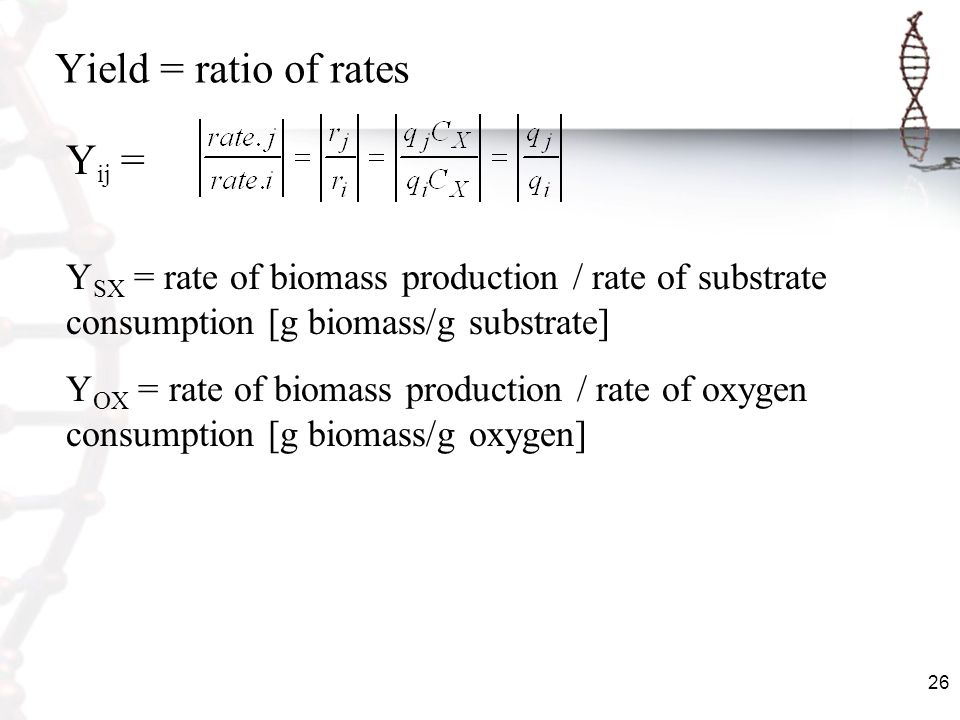 Yield = ratio of rates Yij =