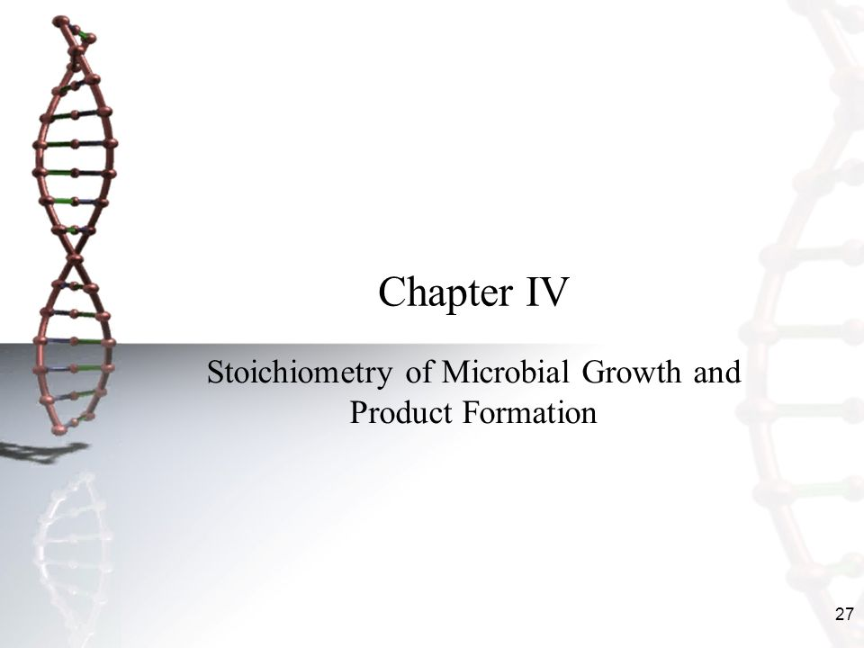 Stoichiometry of Microbial Growth and Product Formation