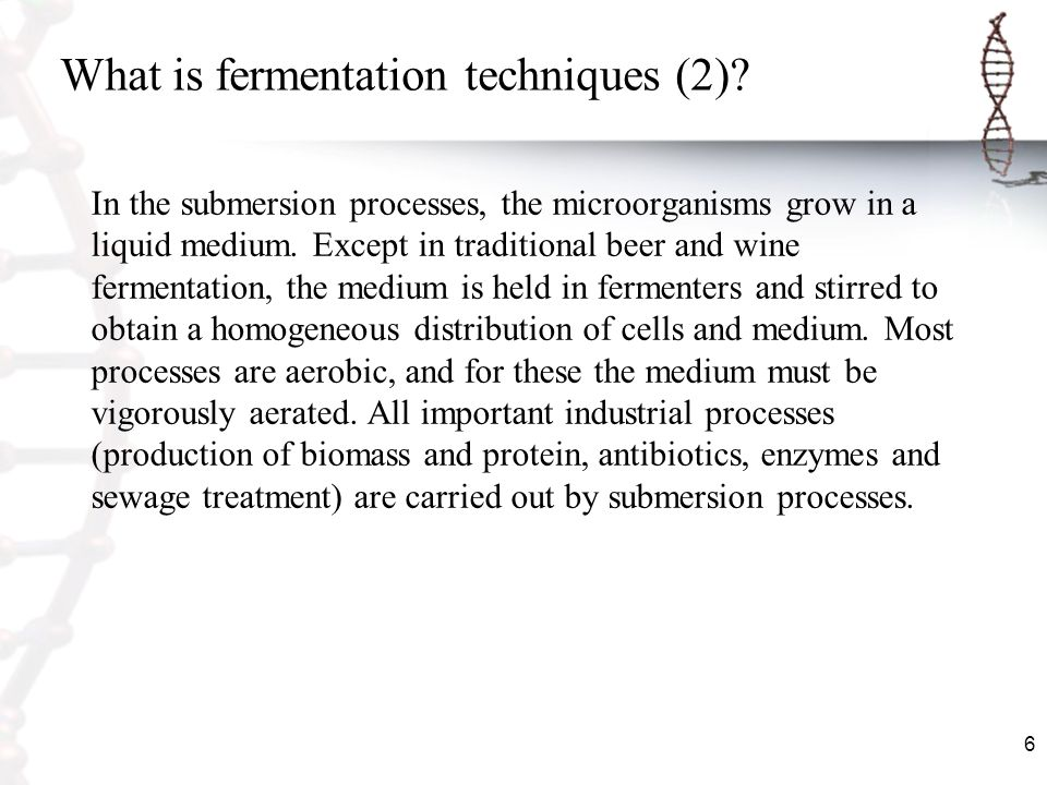 What is fermentation techniques (2)