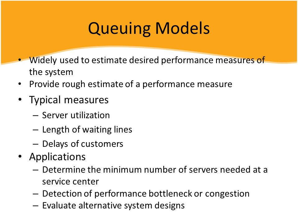 Queuing Models Typical measures Applications