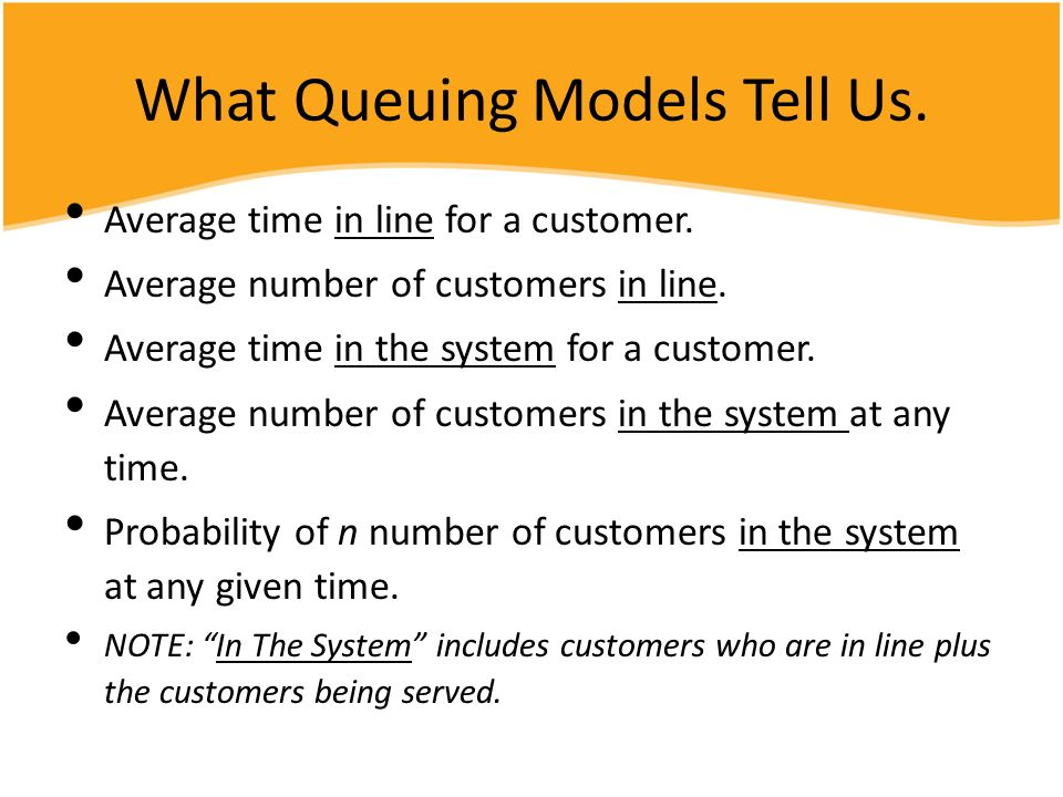 What Queuing Models Tell Us.