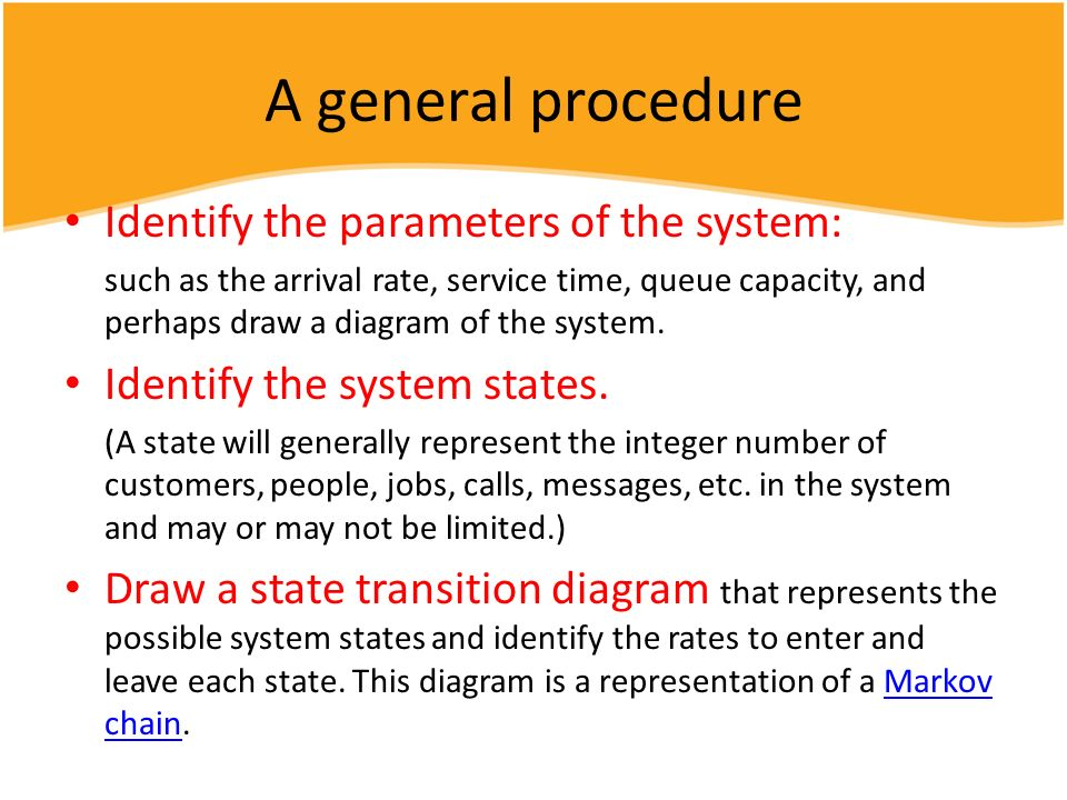 A general procedure Identify the parameters of the system: