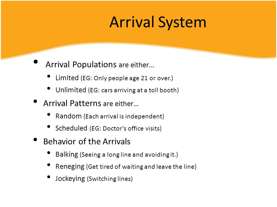 Arrival System Arrival Populations are either…