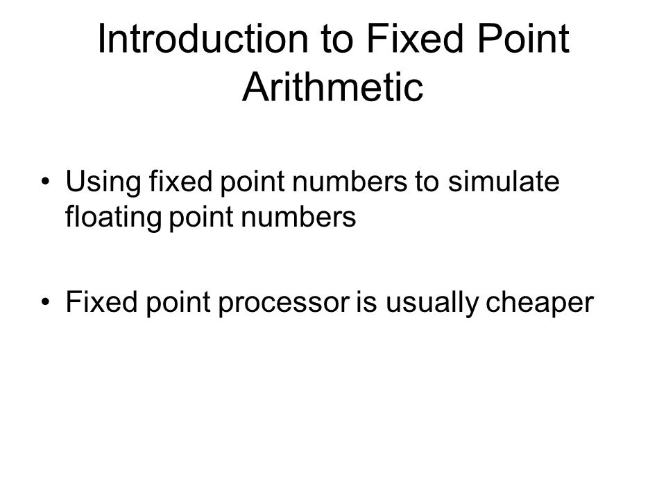 Introduction to Fixed Point Arithmetic