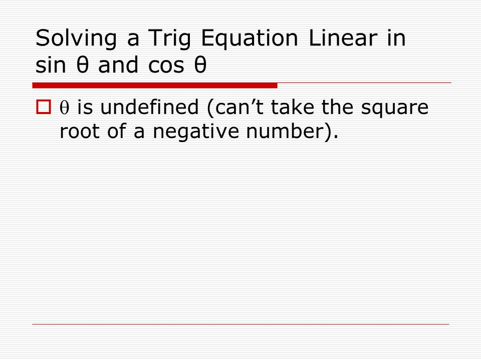 Solving a Trig Equation Linear in sin θ and cos θ