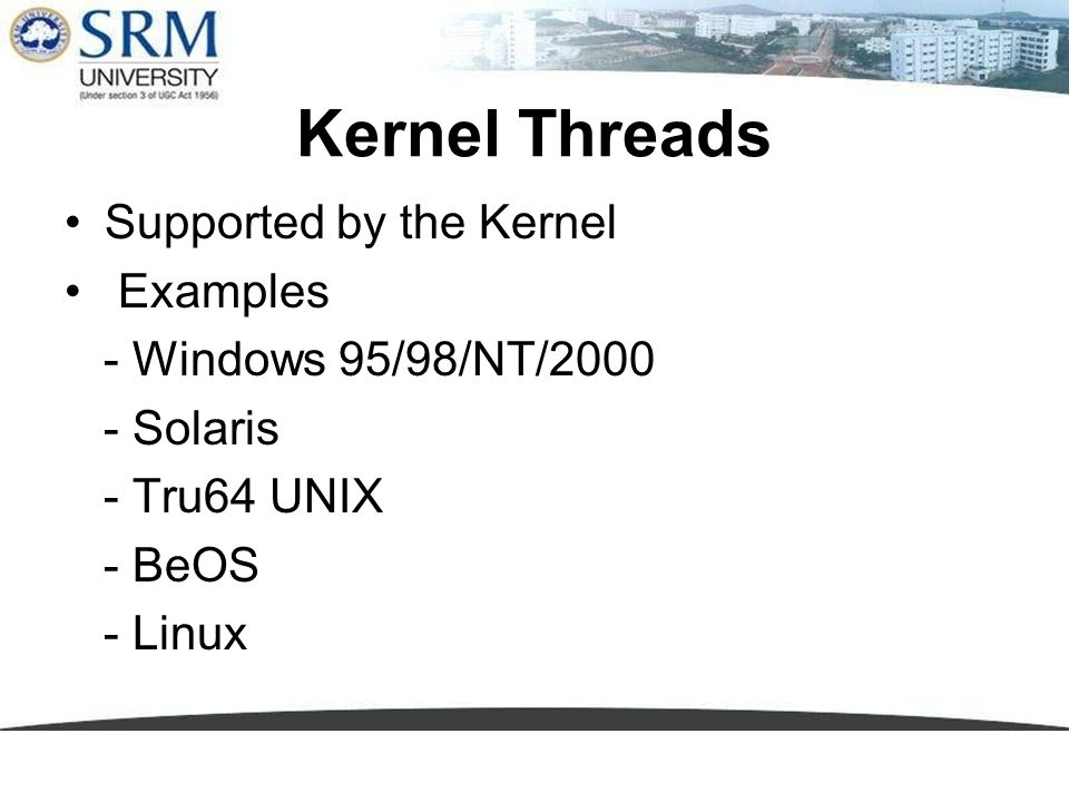 Kernel Threads Supported by the Kernel Examples