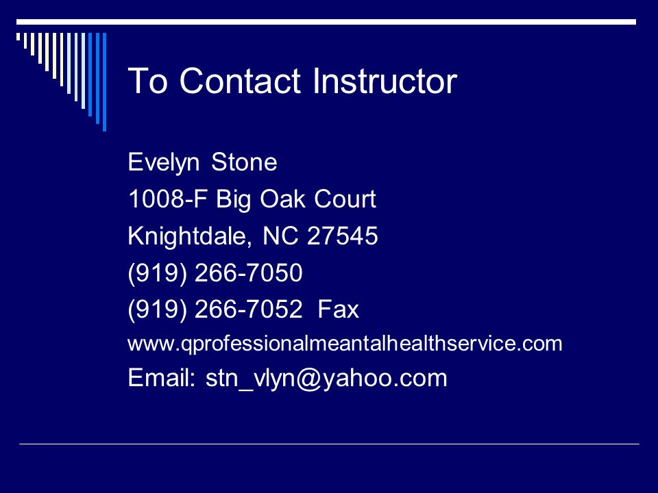 To Contact Instructor Evelyn Stone 1008-F Big Oak Court