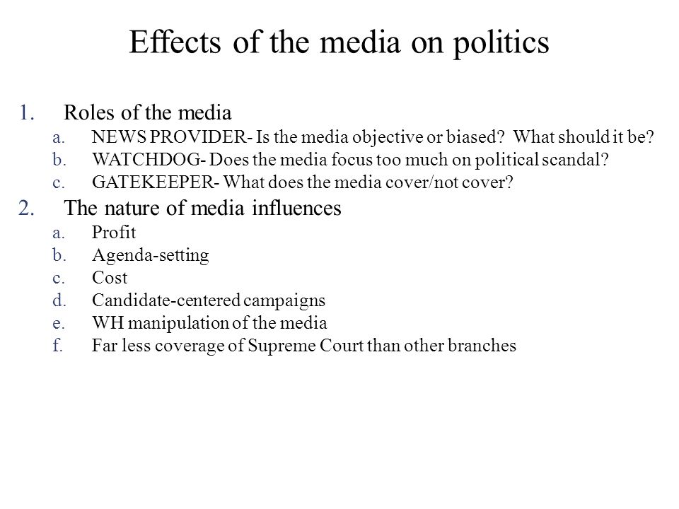Effects of the media on politics