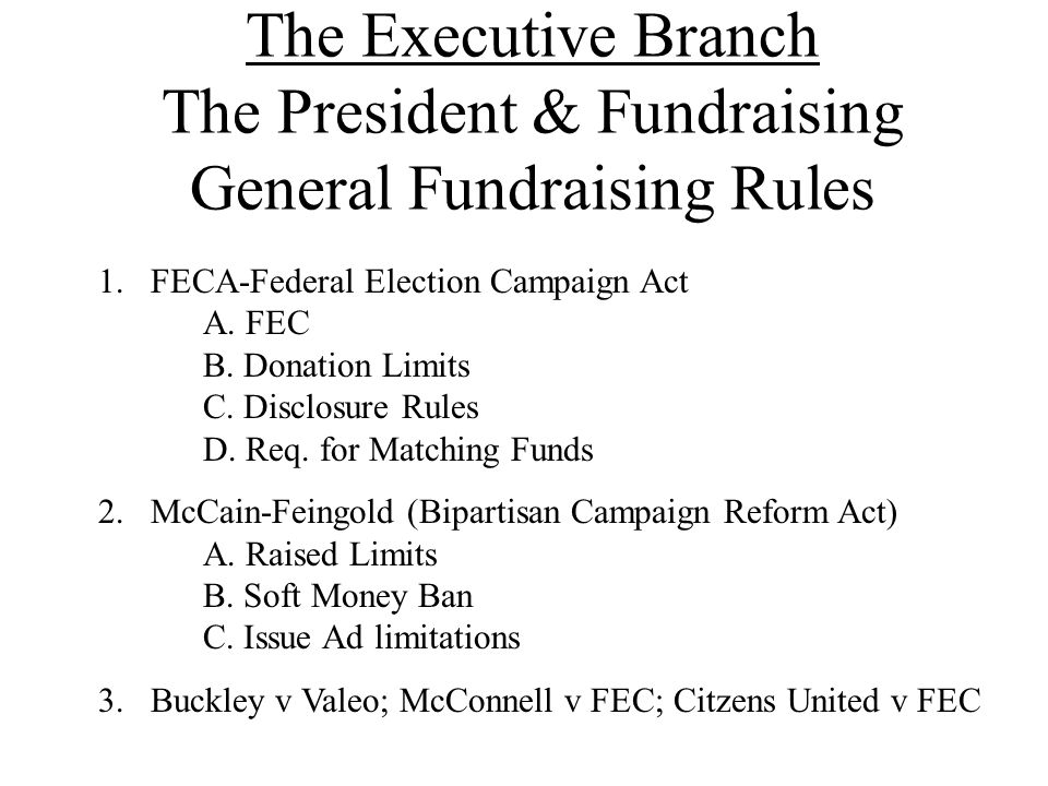 The Executive Branch The President & Fundraising General Fundraising Rules