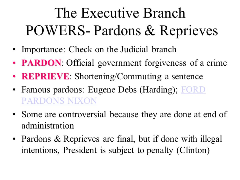 The Executive Branch POWERS- Pardons & Reprieves
