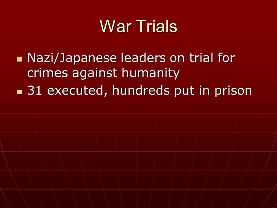 War Trials Nazi/Japanese leaders on trial for crimes against humanity