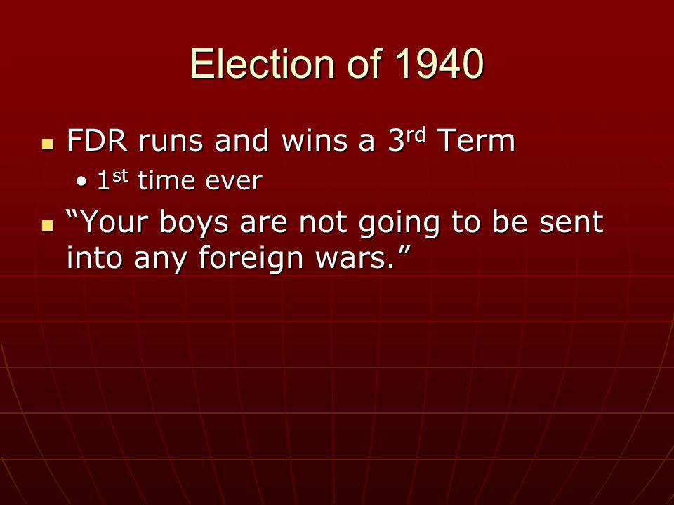 Election of 1940 FDR runs and wins a 3rd Term