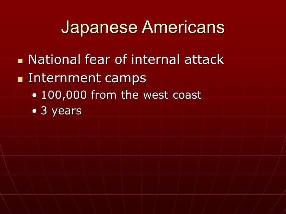 Japanese Americans National fear of internal attack Internment camps