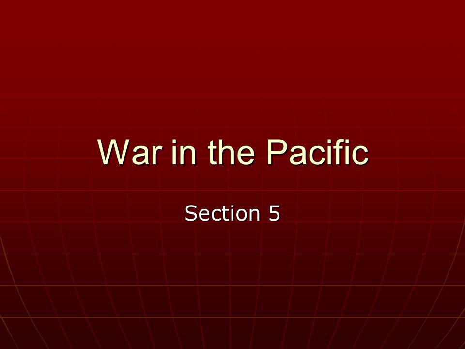 War in the Pacific Section 5