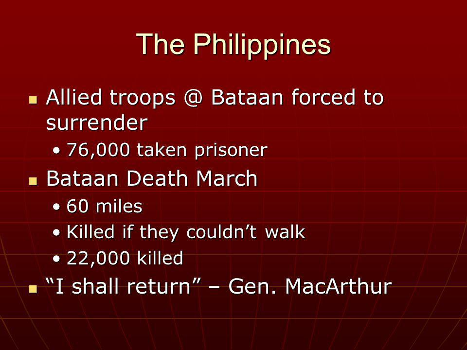 The Philippines Allied Bataan forced to surrender