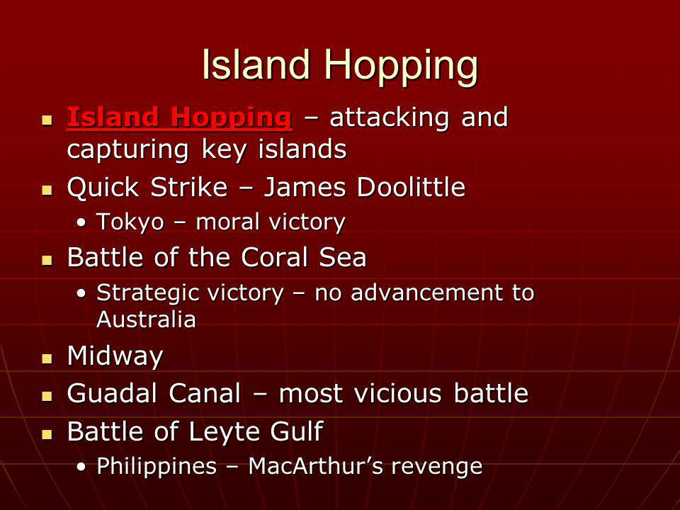 Island Hopping Island Hopping – attacking and capturing key islands