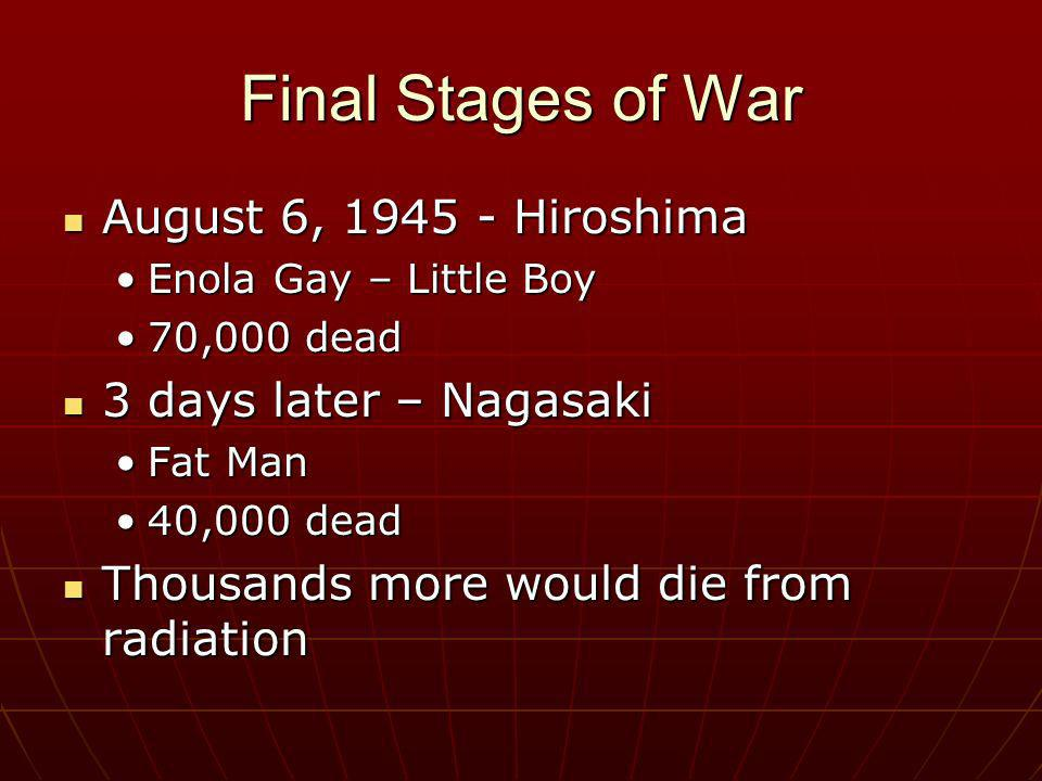Final Stages of War August 6, Hiroshima 3 days later – Nagasaki