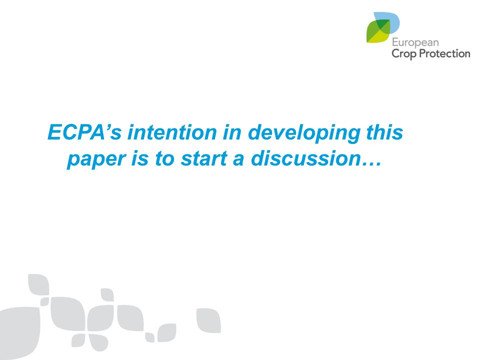 ECPA's intention in developing this paper is to start a discussion…