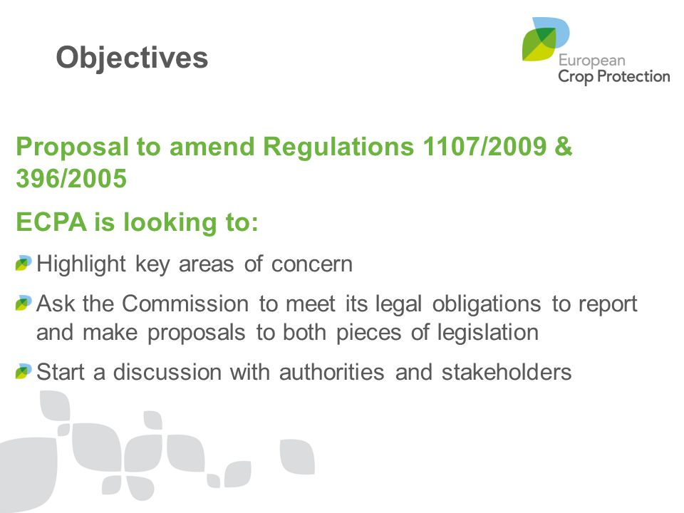 Objectives Proposal to amend Regulations 1107/2009 & 396/2005
