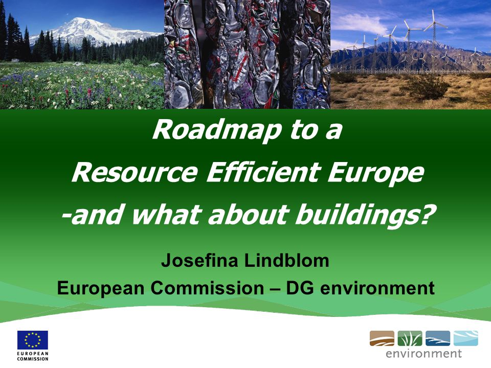 Roadmap to a Resource Efficient Europe -and what about buildings