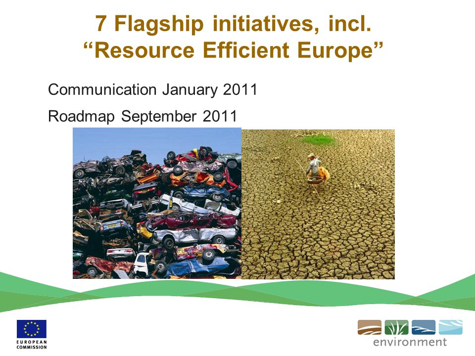 7 Flagship initiatives, incl. Resource Efficient Europe