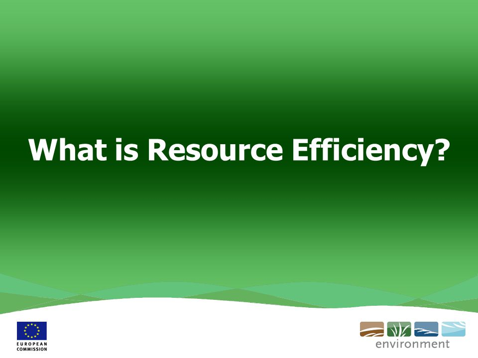 What is Resource Efficiency