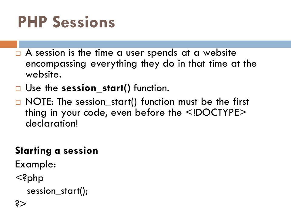 PHP Sessions A session is the time a user spends at a website encompassing everything they do in that time at the website.