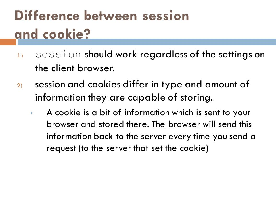 Difference between session and cookie