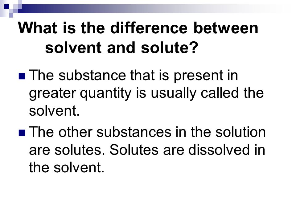 What is the difference between solvent and solute