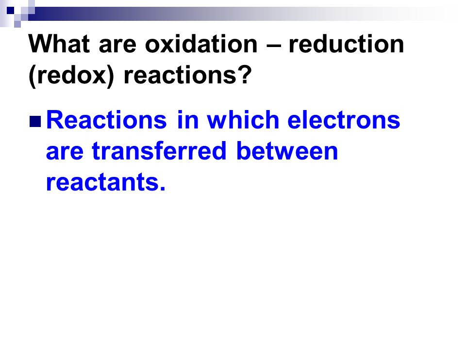 What are oxidation – reduction (redox) reactions