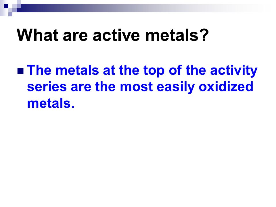 What are active metals.