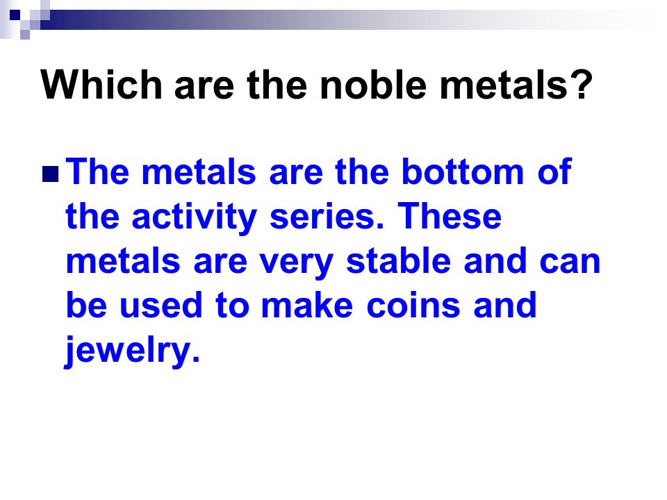 Which are the noble metals