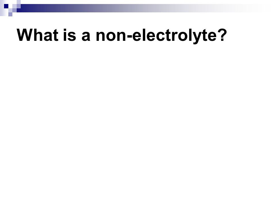 What is a non-electrolyte