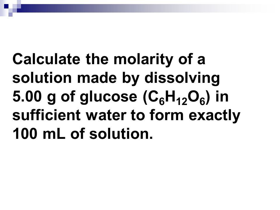Calculate the molarity of a solution made by dissolving 5