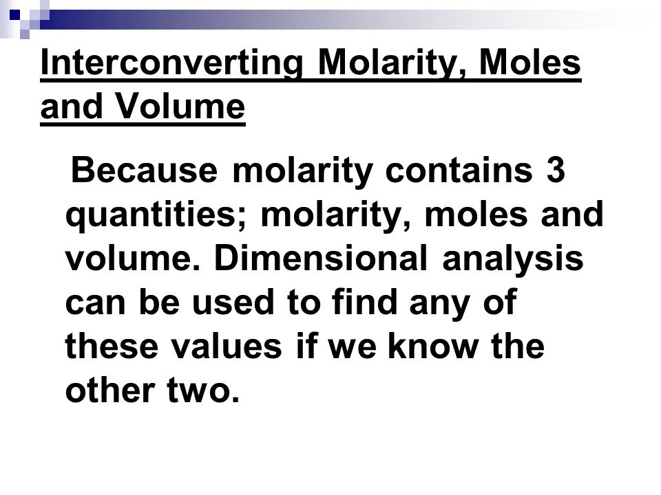 Interconverting Molarity, Moles and Volume