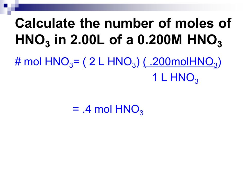 Calculate the number of moles of HNO3 in 2.00L of a 0.200M HNO3