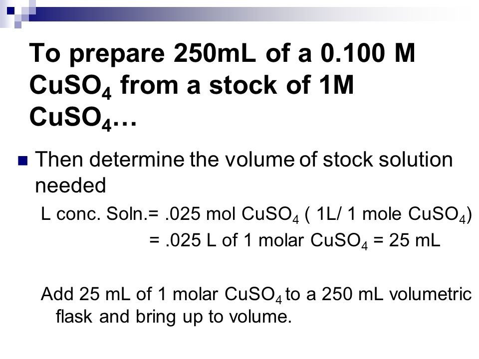 To prepare 250mL of a M CuSO4 from a stock of 1M CuSO4…