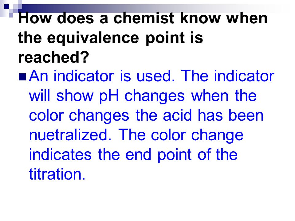 How does a chemist know when the equivalence point is reached