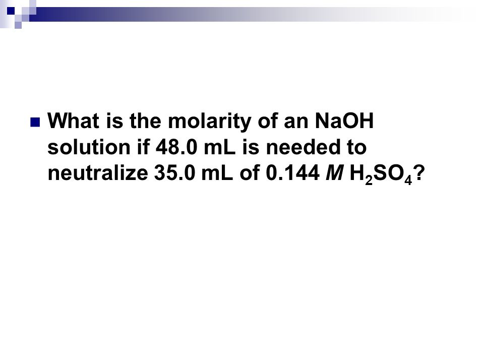 What is the molarity of an NaOH solution if 48