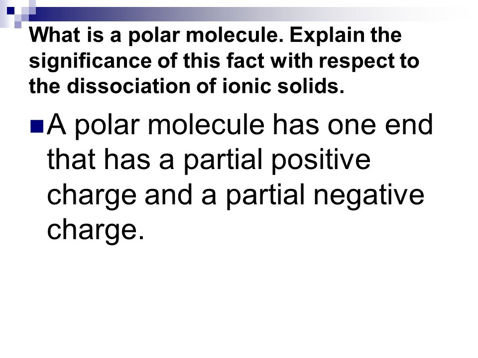 What is a polar molecule