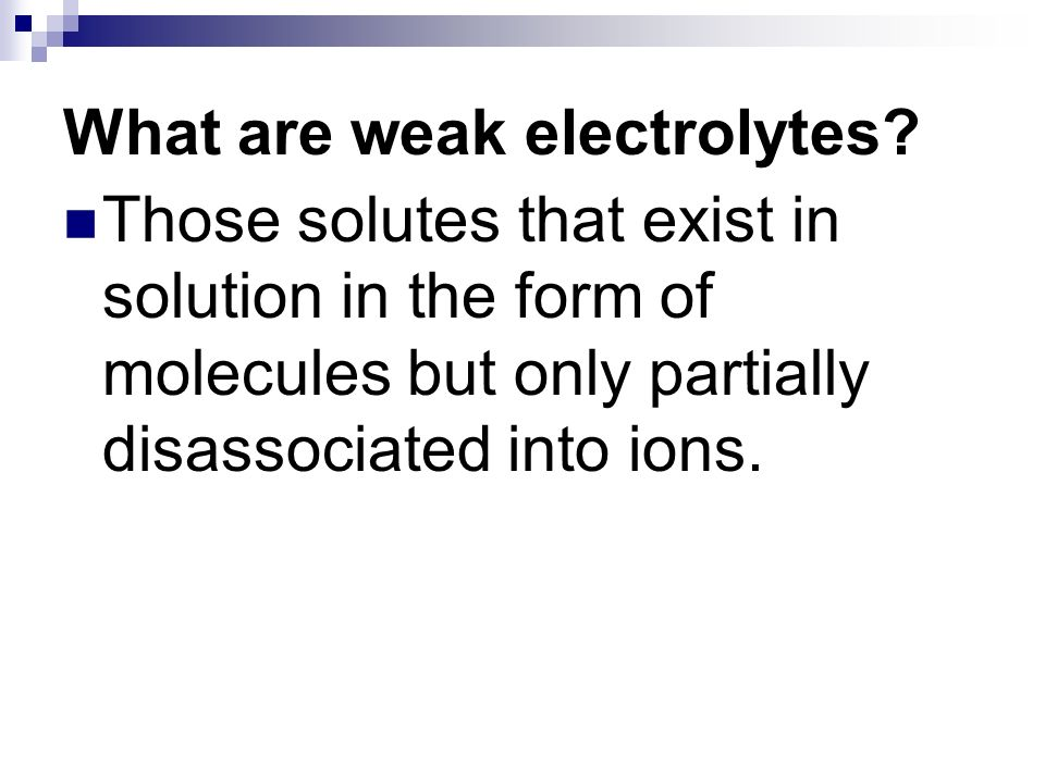 What are weak electrolytes