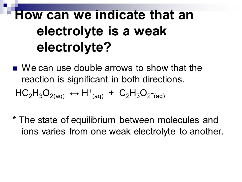 How can we indicate that an electrolyte is a weak electrolyte