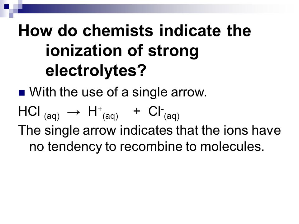 How do chemists indicate the ionization of strong electrolytes